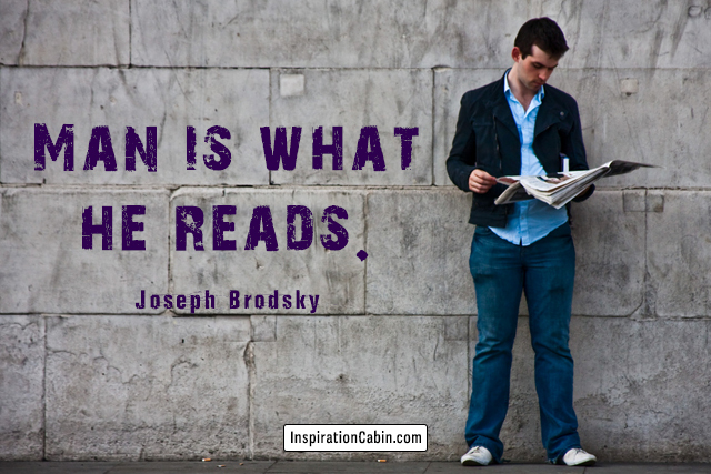 Man is what he reads.