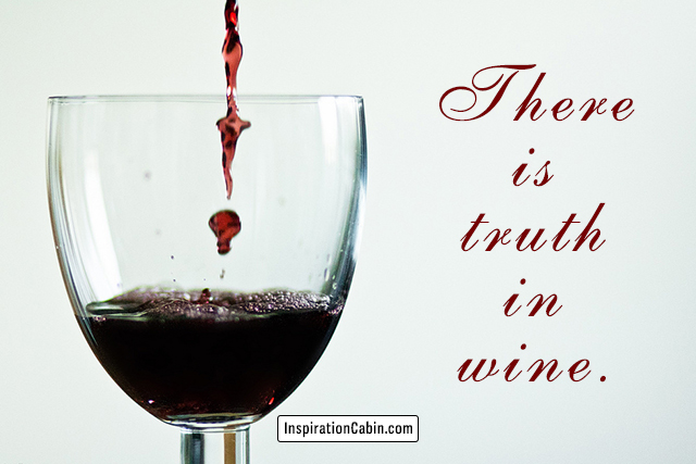 In wine there is truth.