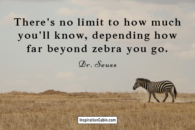 There's no limit to how much you'll know, depending how far beyond zebra you go.