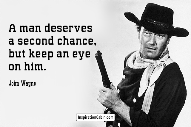 A man deserves a second chance, but keep an eye on him.