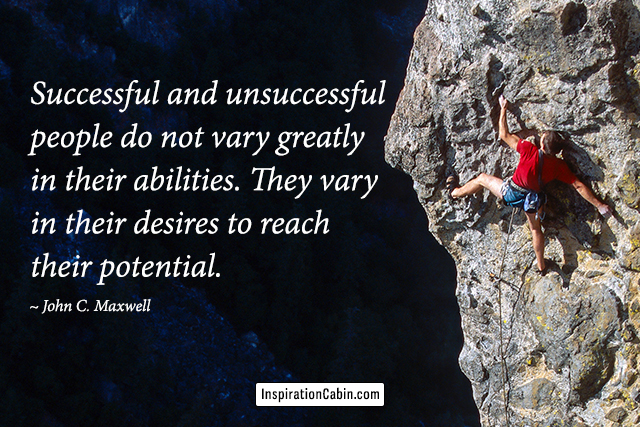 Successful and unsuccessful people do not vary greatly in their abilities.