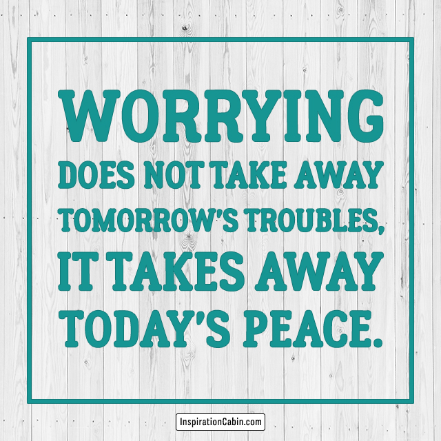 worrying makes things worse quotes