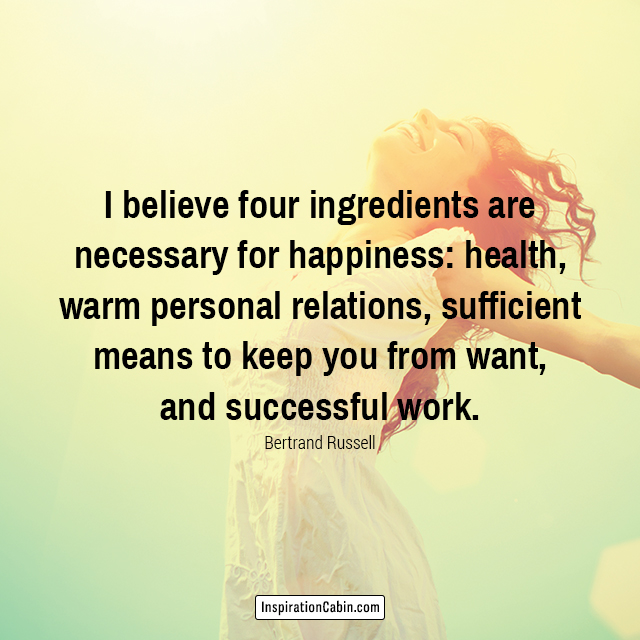 four ingredients are necessary for happiness