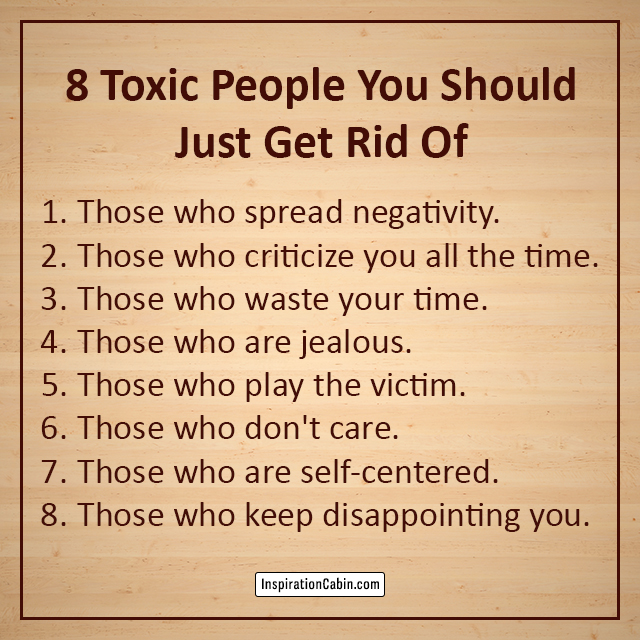8 Toxic People You Should Just Get Rid Of