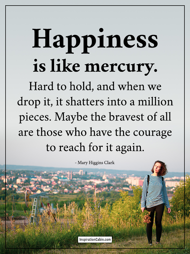 Happiness is like mercury
