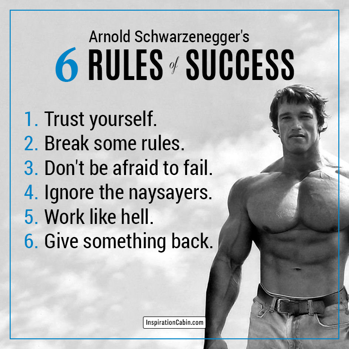 Arnold Schwarzenegger's 6 Rules Of Success