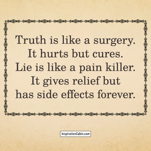 The truth hurts, but it cures