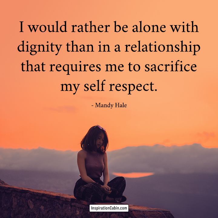 Self-respect is more important than any relationship