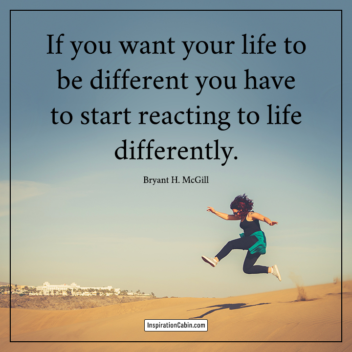 want your life to be different