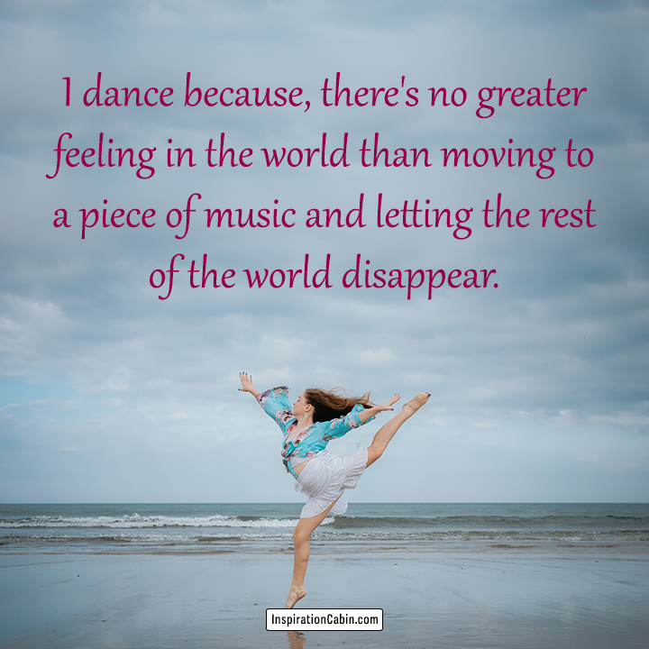 Dance makes you feel free