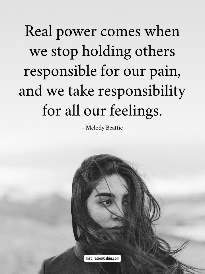 take responsibility for all our feelings