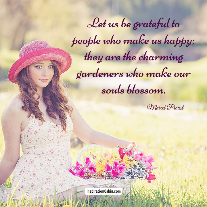 Let us be grateful to people who make us happy