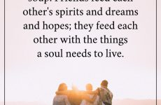 Friends feed each other's spirits and dreams and hopes