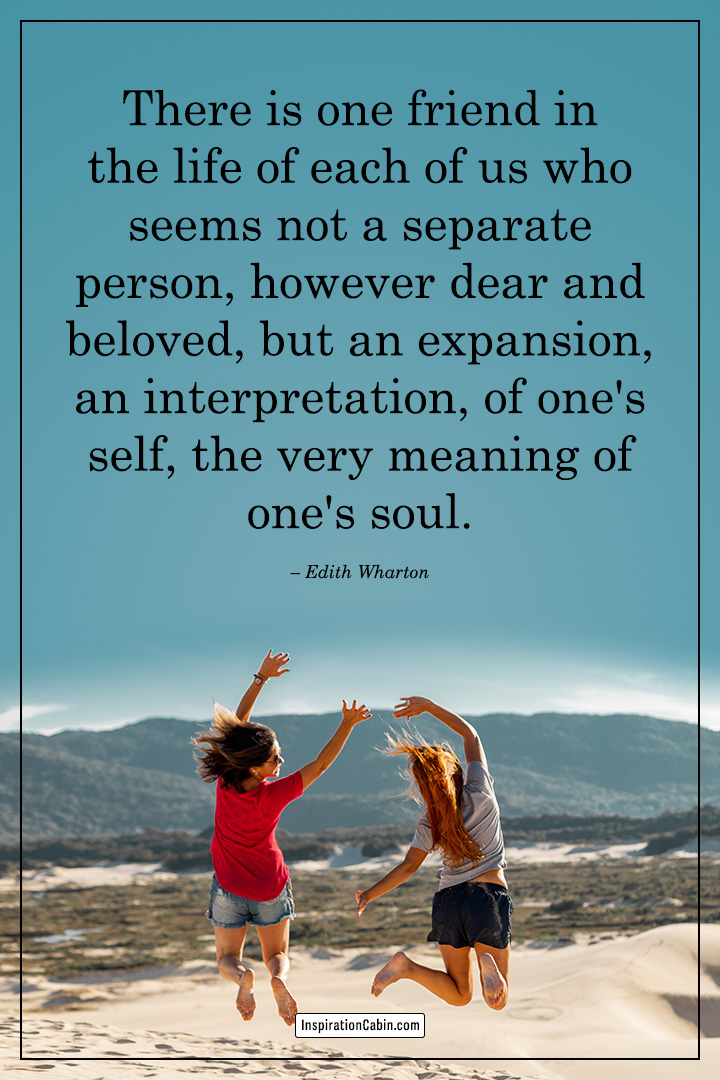 There is one friend in the life of each of us who seems not a separate person
