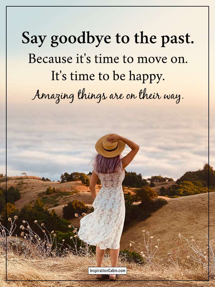 Say goodbye to the past