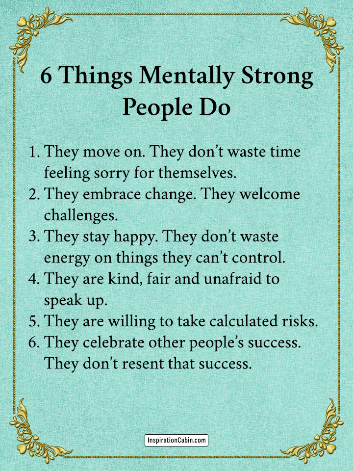 6 Things Mentally Strong People Do