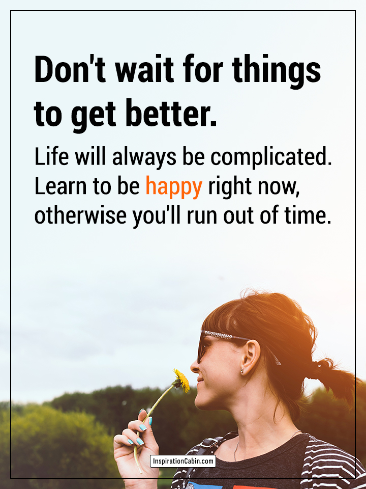 Learn to be happy right now