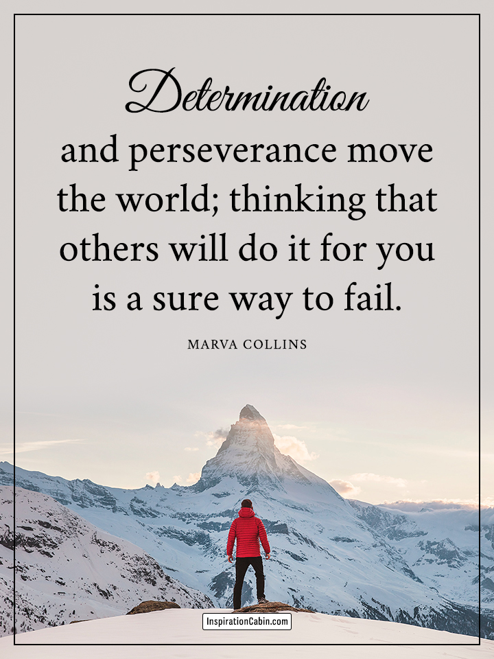 Determination and perseverance move the world