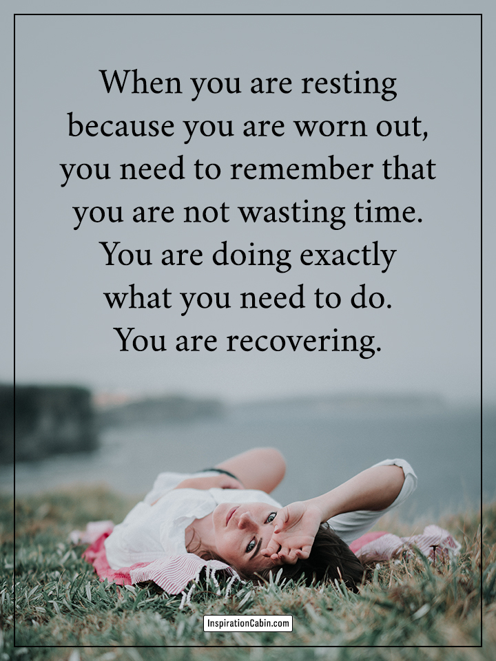 You are recovering