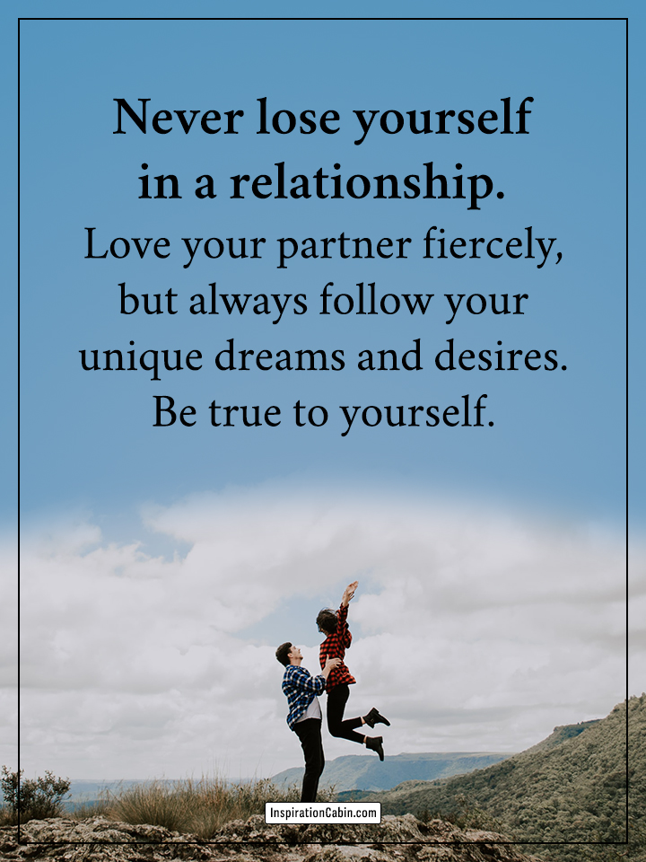 Never lose yourself in a relationship