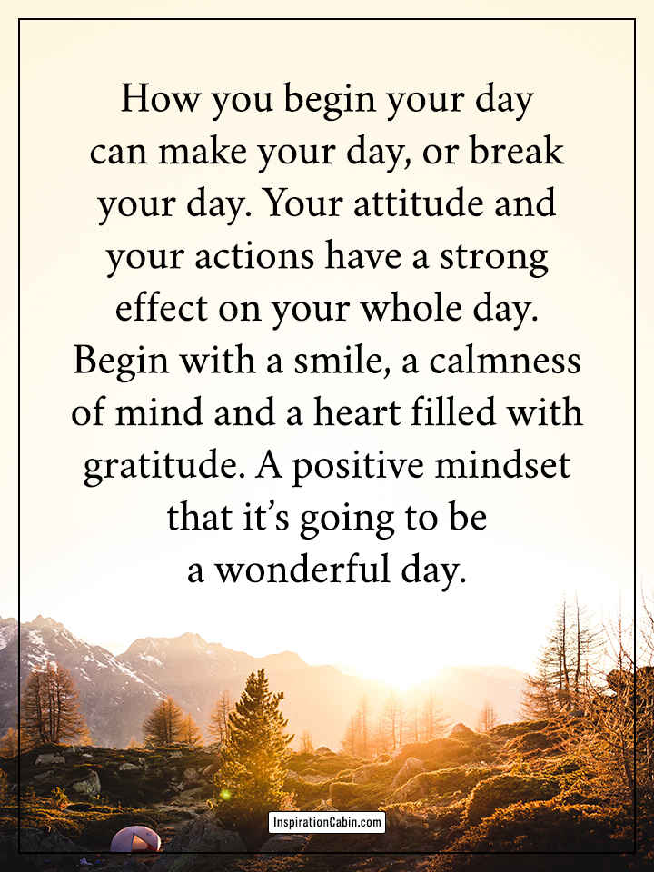 A positive mindset that it's going to be a wonderful day.