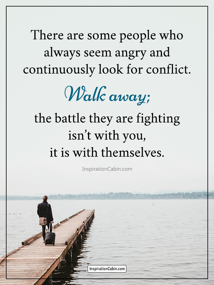 Walk away from angry people