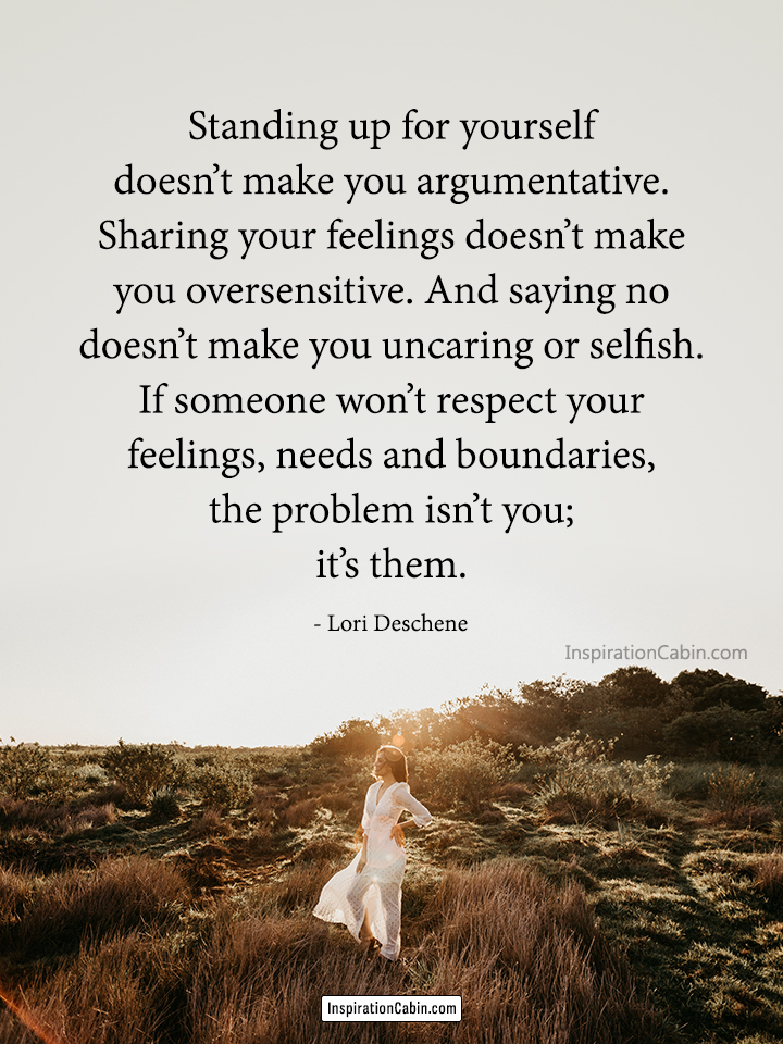 Standing up for yourself doesn't make you argumentative.