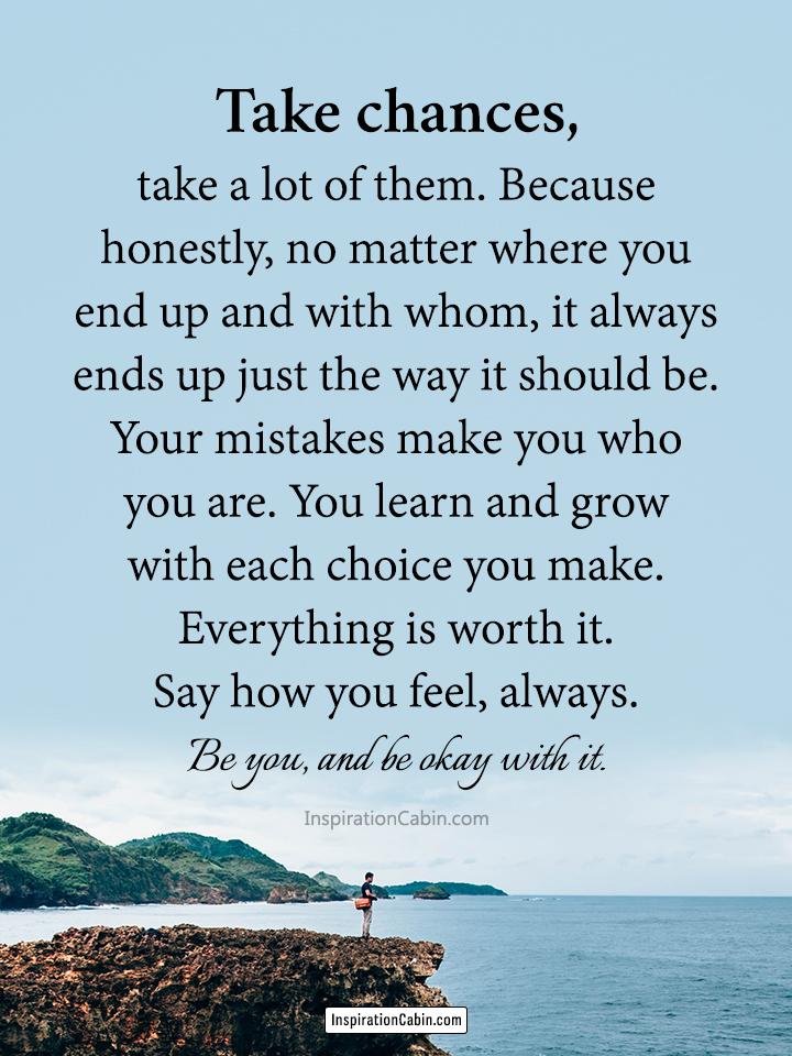 Take chances, take a lot of them