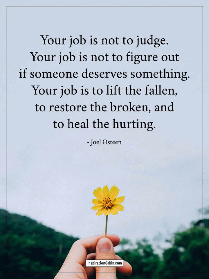Your job is not to judge