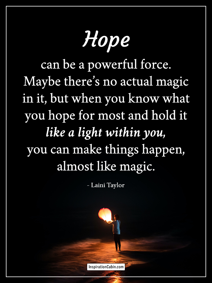 Hope can be a powerful force